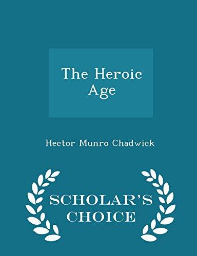 The Heroic Age - Scholar's Choice Edition