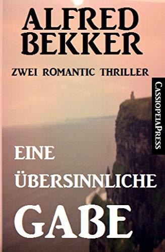 Buchseite und Rezensionen zu 'Eine übersinnliche Gabe: Zwei Romantic Thriller' von Alfred Bekker