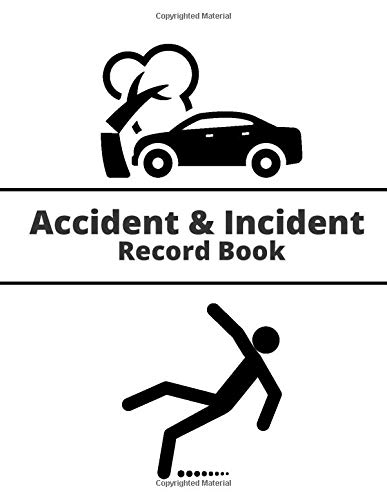 Accident & Incident Record Book: Record Log Book, Record Book, Record All Incidences Notebook Health and Safety Reports