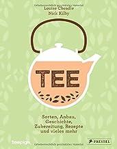 TEE: Sorten, Anbau, Geschichte, Zubereitung, Rezepte und vie