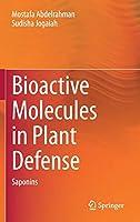 Bioactive Molecules in Plant Defense: Saponins