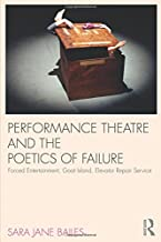Performance Theatre and the Poetics of Failure (Routledge Advances in Theatre and Perfo)