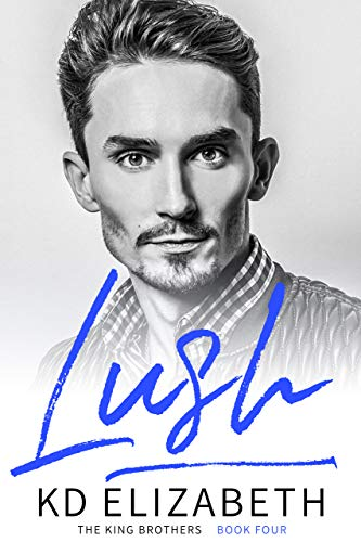 Lush (The King Cousins Book 1) (The King Brothers 4) (English Edition)