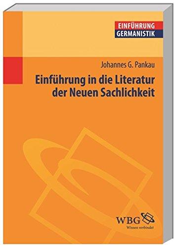Einführung in die Literatur der Neuen Sachlichkeit (Germanistik kompakt)