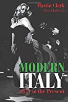 Modern Italy, 1871 to the Present (Longman History of Italy)