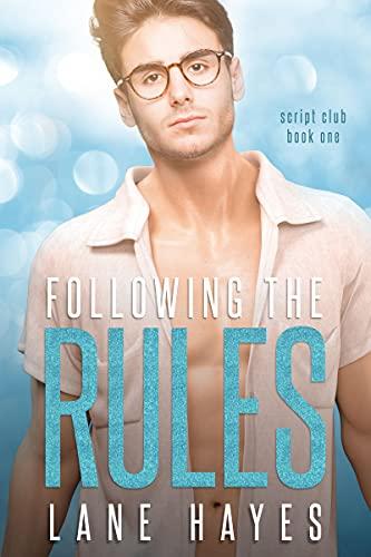 Following the Rules: Nerd/Jock MM Romance (The Script Club Book 1) by [Lane Hayes]