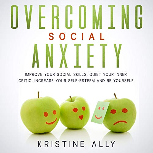 Overcoming Social Anxiety Audiobook By Kristine Ally cover art