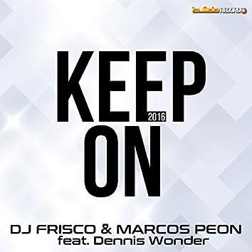 Keep On (feat. Dennis Wonder) [2016 Remastered]