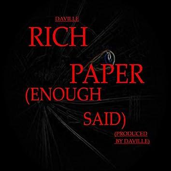Rich Paper (Enough Said)