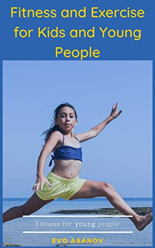 Fitness and Exercise for Kids and Young People (English Edition)