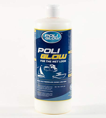 Poli Glow for Boats and RV Protection and Restoration - Fiberglass and Gel Coat Restorer - Water-Based Polymers with UV Protector - 32oz
