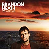 What If We von Brandon Heath