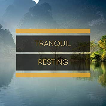 # Tranquil Resting