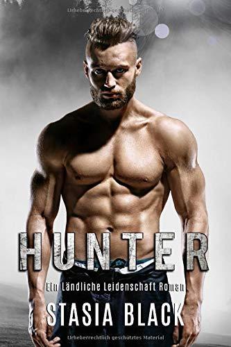 Hunter: Eine Schneewittchen Romanze (Ländliche Leidenschaft, Band 2)