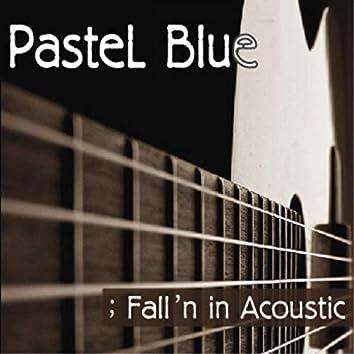 Fall`n in Acoustic