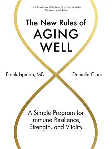 The New Rules of Aging Well A Simple Program for Immune Resilience Strength and Vitality product image