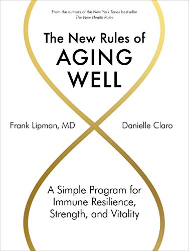 The New Rules of Aging Well: A Simple Program for Immune Resilience, Strength, and Vitality (English Edition)