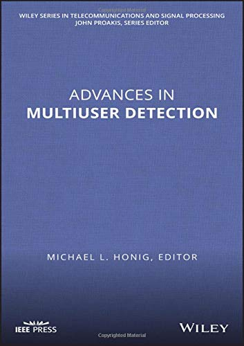 Honig, M: Advances in Multiuser Detection (Wiley Series in Telecommunications and Signal Processing)
