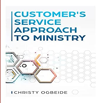 Paperback Customer's Service Approach To Ministry Book