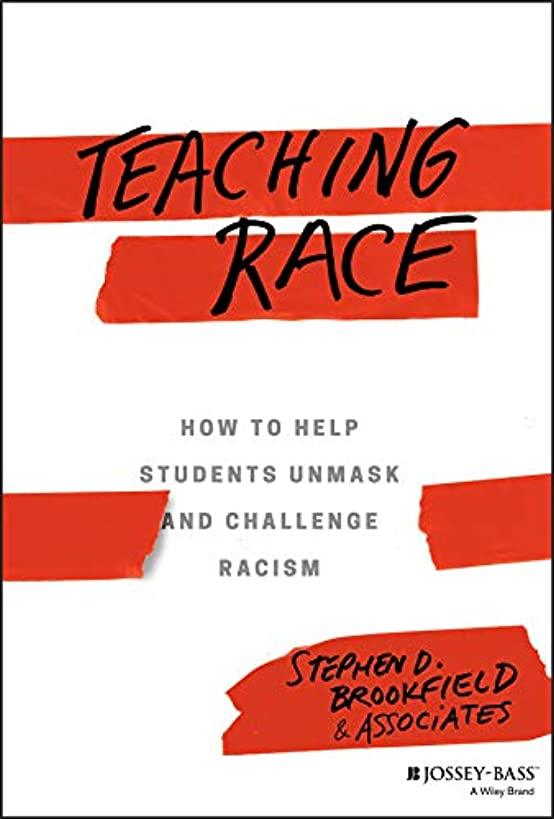 Teaching Race: How to Help Students Unmask and Challenge Racism