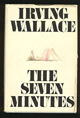 The Seven Minutes A Novel By Irving Wallace