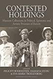 Contested Holdings: Museum Collections in Political, Epistemic...