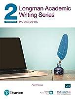 Longman Academic Writing Series: Paragraphs SB w/App, Online Practice & Digital Resources Lvl 2