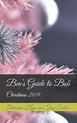 Ben's Guide to Bob: Christmas 2019