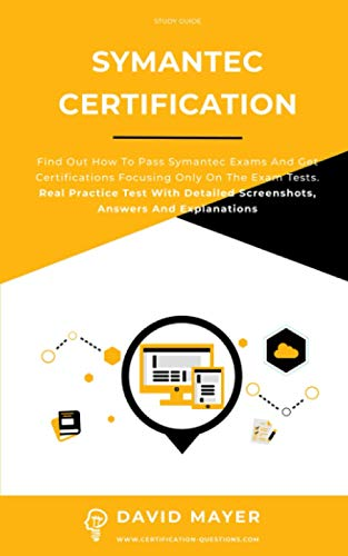 Symantec Certification: Find out how to pass Symantec exams and get certifications focusing only on the exam tests. Real Practice Test With Detailed Screenshots, Answers And Explanations