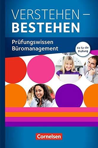 Be Partners - Büromanagement - Zu allen Ausgaben: Jahrgangsübergreifend - Verstehen - Bestehen: Prüfungswissen Büro. Prüfungstraining