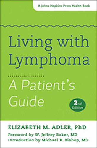 Living with Lymphoma: A Patient's Guide (Johns Hopkins Press Health Books (Paperback))