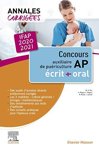 Concours Auxiliaire de puériculture - Annales corrigées - IFAP 2020/2021: Épreuves écrites et orale (Annales corrigées concours)