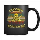 N\A I Goonies Non Dicono mai Morire Tazza da caffè - Regalo Nero per i Genitori di Amici Bambini nell'anniversario del Compleanno di Natale