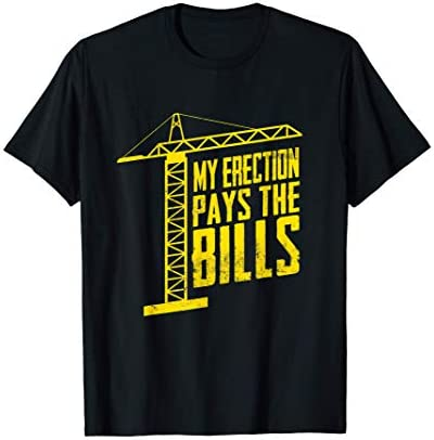 Crane Operator My Erection Pays The Bills T Shirt product image