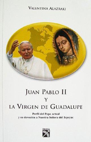 Juan Pablo II y La Virgen de Guadalupe
