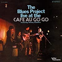 Live at the Cafe Au Go Go by Blues Project (2013-07-02)
