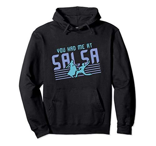 """You Had Me At Salsa"" Salsa Dancer Sudadera con Capucha"