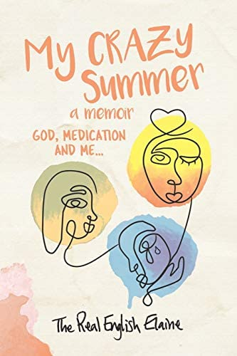 My CRAZY Summer a memoir God medication and me product image