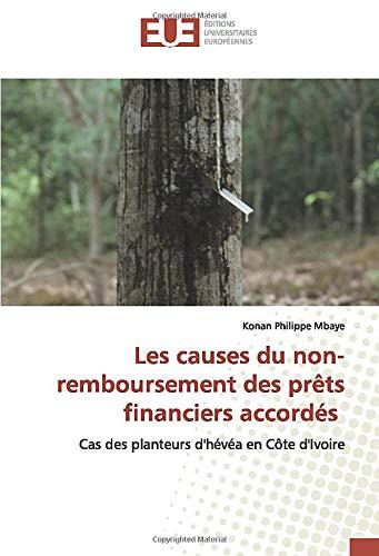 Les causes du non-remboursement des prêts financiers accordés: Cas des planteurs d'hévéa en Côte d'Ivoire