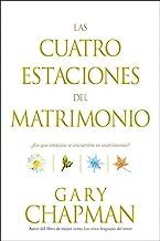 Las cuatro estaciones del matrimonio: ¿En qué estación se encuentra su matrimonio? (Spanish Edition)