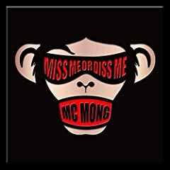 MC Mong - Miss Me Or Diss Me (6th Album)