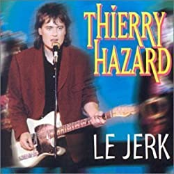Le Jerk by Hazard, Thierry (2000-12-25)