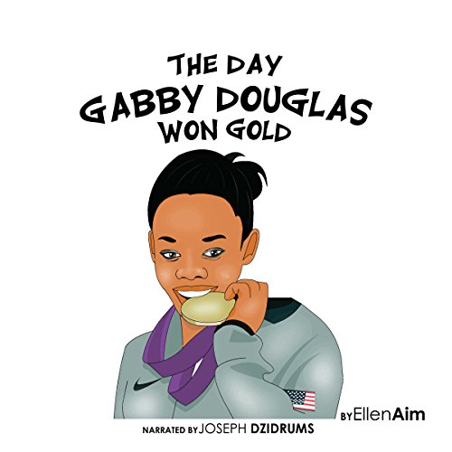 The Day Gabby Douglas Won Gold audiobook cover art