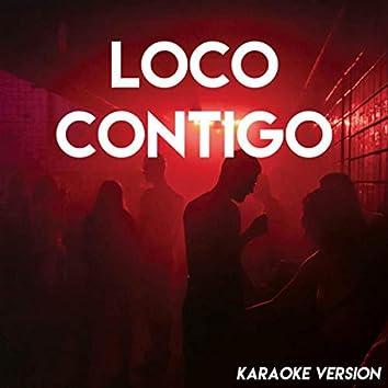 Loco Contigo (Karaoke Version)