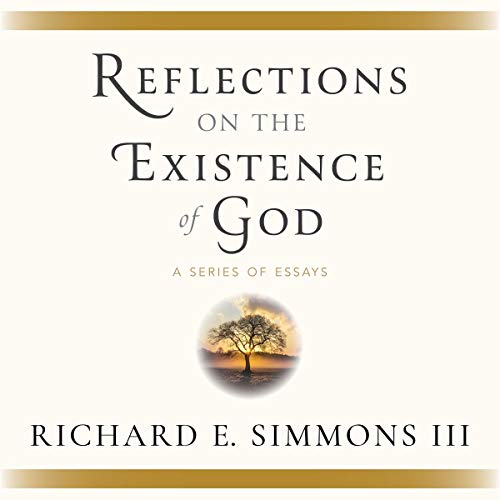 Reflections on the Existence of God Audiobook By Richard E. Simmons III cover art