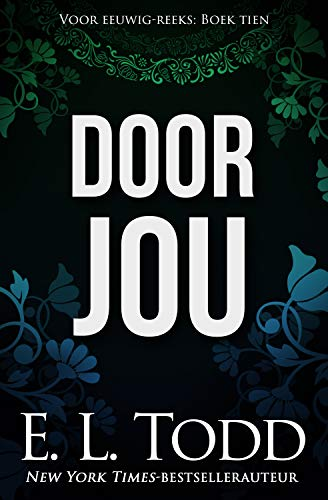 Door jou (Voor eeuwig Book 10) (Dutch Edition)