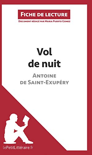 Vol de nuit de Saint-Exupery: Résumé complet et analyse détaillée de l'oeuvre (LEPETITLITTERAIRE.FR)