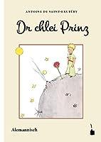 Dr chlei Prinz: Us em Franzoesische ins Alemannische uebersetzt