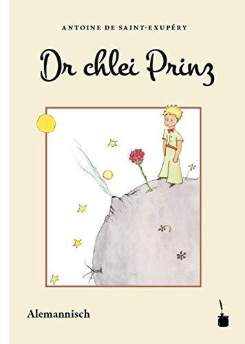 Dr chlei Prinz: Us em Französische ins Alemannische übersetzt