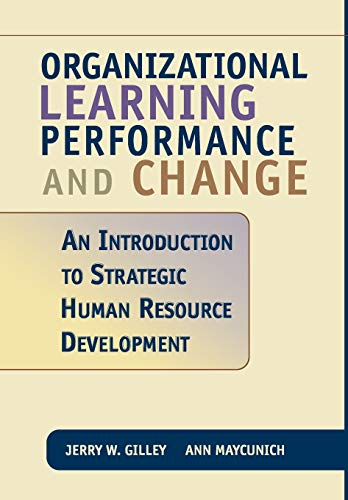 Organizational Learning, Performance, and Change: An...